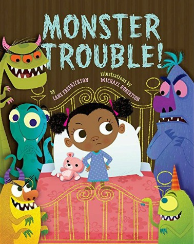 """A young Black girl in a blue and purple nightgown stands on a pink bed, looking sternly at the monsters who stand on either side of the bed grinning at her. Text: """"Monster Trouble! by Lane Fredrickson illustrations by Michael Robertson."""""""