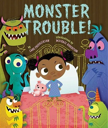 "A young Black girl in a blue and purple nightgown stands on a pink bed, looking sternly at the monsters who stand on either side of the bed grinning at her. Text: ""Monster Trouble! by Lane Fredrickson illustrations by Michael Robertson."""