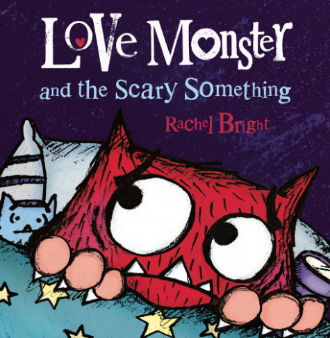 "A red fuzzy monster lies in bed with a stuffed animal and a flashlight under a green blanket with yellow stars. His eyes are wide with worry. The background is dark purple. Text: ""Love Monster and the Scary Something. Rachel Bright."""