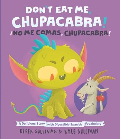 Don't-Eat-Me-Chupacabra-cover-Derek-Sullivan-Kyle-Sullivan