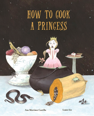 How-to-Cook-a-Princess-cover-Ana-Martínez-Castillo-Laura-Liz