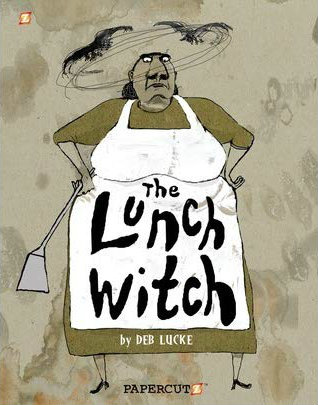 "A large woman wears a brown dress and a white apron. Bats circle around her head as she glowers and holds a spatula. The text appears on her apron and skirt: ""The Lunch Witch by Deb Lucke."""