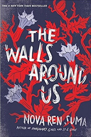 The-Walls-Around-The Walls Around Us by Nov Ren Suma - ghost story horror YA kidlit young adult fictionUs-cover-Nova-Ren-Suma
