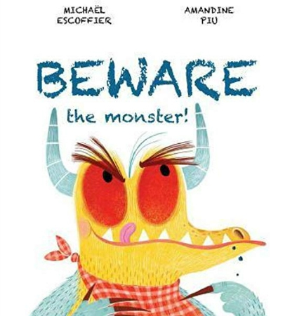 Beware the Monster by Michaël Escoffier Amandine Piu monster kidlit children's book picture book book review illustration