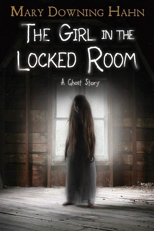 The Girl in the Locked Room Mary Downing Hahn ghost story kidlit middle grade book ghost story children's book book review horror