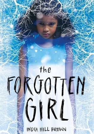 "Image: A young Black girl with a sleeveless white dress stands amid a blue and white snowy landscape with white branches reaching out in front of her. Text: ""The Forgotten Girl. India Hill Brown."""