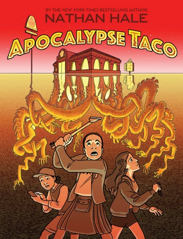 "Three kids look up in alarm while tentacles and arms grow beneath a taco restaurant in the background. Text: ""By the New York Times Bestselling Author. Apocalypse Taco. Nathan Hale."""