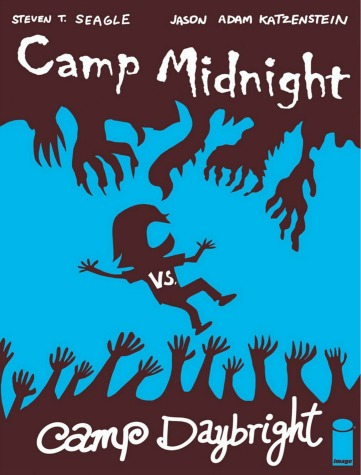 "Black silhouettes against a bright blue background. Skye is caught between two groups of reaching hands at the top and bottom of the image. Text: ""Steven T. Seagle. Jason Adam Katzenstein. Camp Midnight vs. Camp Daybright."""