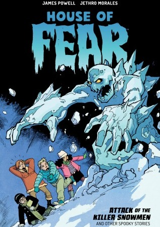 "A large ice monster chases 4 kids who are wearing winter coats and gloves. Text: ""James Powell, Jethro Morales, House of Fear: Attack of the Killer Snowmen and Other Spooky Stories."""