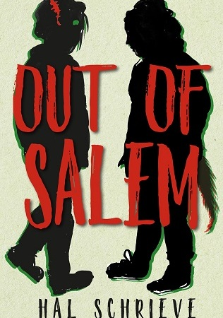 "Black silhouettes against a light background of a zombie with green eyes and a red gash on their head and a werewolf with a tail. Both stand facing each other casually. Text: ""Out of Salem. Hal Schrieve."""