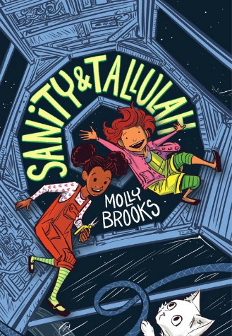 "Image: Sanity, a young Black girl wearing red overalls and holding pliers, and Tallulah, a young white girl with red hair and a pink jacket, smile as they float in zero gravity on a spaceship while a kitten looks on. Text: ""Sanity & Tallulah. Molly Brooks."""
