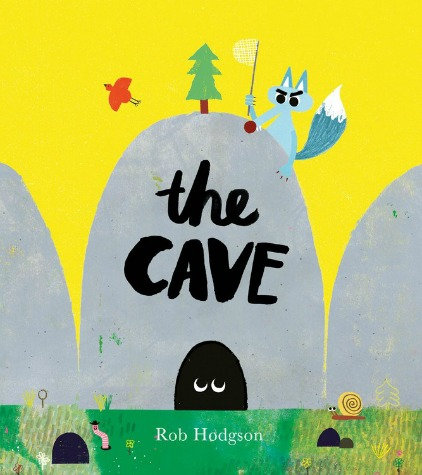 "A blue fox holds a net and sits on top of a large grey rock against a bright yellow background. He stares at a creature in a cave, whose eyes stare back up at the fox. Text: ""The Cave. Rob Hodgson."""