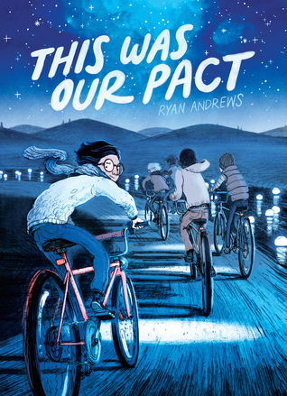 "A group of boys ride their bikes down a road at night as they follow lanterns floating down a river. The boy in the foreground wears glasses and looks back at the reader. Text: ""This Was Our Pact. Ryan Andrews."""