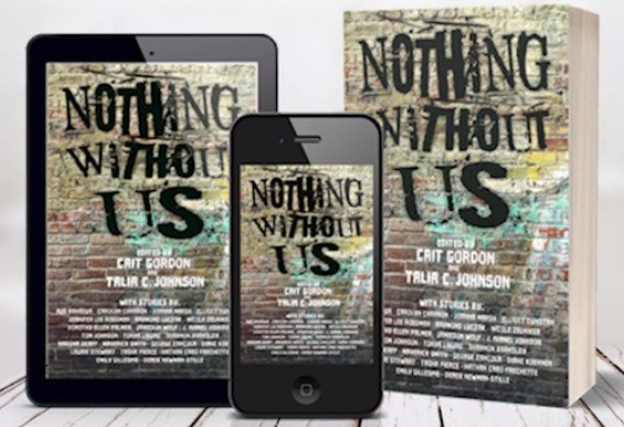"The book cover shows in three formats: on a tablet, on a phone, and as a physical book. The cover is a brick wall with black text that says ""Nothing Without Us"" and white text that lists the anthology contributors."