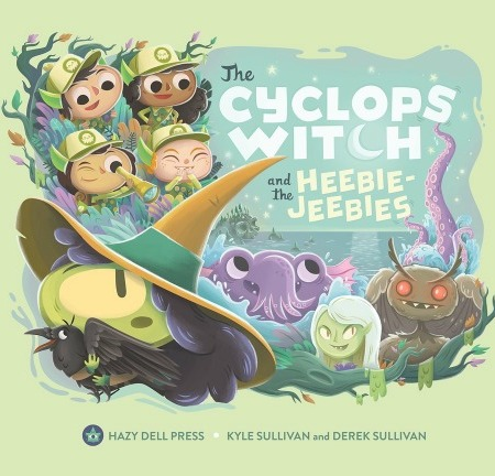 "A witch with one eye holds a raven. Four children wearing scout uniforms, a sea beast, a vampire, and Mothman are behind her with friendly smiles. Text: ""The Cyclops Witch and the Heebie-Jeebies. Hazy Dell Press. Kyle Sullivan and Derek Sullivan."""