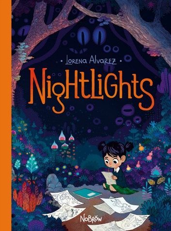 "A young girl with brown skin and black hair in pigtails sits in a forest. She is surrounded by unusual, brightly colored flowers. Eyes of varying shapes and sizes look out from the darkness behind her. She holds a pencil and paper. Papers with drawings on them are scattered around her. Text: ""Lorena Alvarez. Nightlights."""