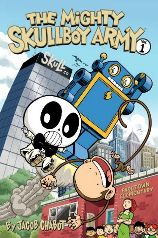 "A skeleton-boy wearing a white suit flies by with a grinning monkey and a blue-and-yellow robot. In the background, a teacher and her class watch in front of the brick Frogtown Elementary school building. Text: ""The Mighty Skullboy Army Vol. 1 by Jacob Chabot."""