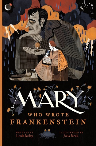 "Image: A large monster with grey skin holds a candle while a smaller woman with white skin and auburn hair sits next to him writing. Text: ""Mary, Who Wrote Frankenstein. Written by Linda Bailey. Illustrated by Júlia Sardà."""