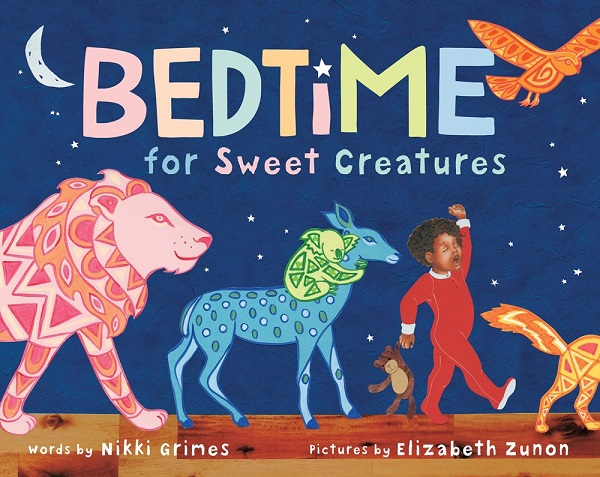 Image: A boy with brown skin and brown hair wears red footie pajamas and carries a stuffed monkey. He yawns and walks in a line with brightly colored lions, koalas, deer, and other animals. Text: Bedtime for Sweet Creatures. Words by Nikki Grimes. Pictures by Elizabeth Zunon.