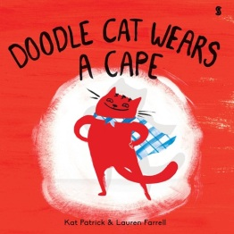 Image: A red cat wears a blue and white gingham cape and stands smiling with his hands on his hips in a heroic pose in front of a white background. The surrounding background is red like the cat's fur. Text: Doodle Cat Wears a Cape. Kat Patrick & Lauren Farrell.