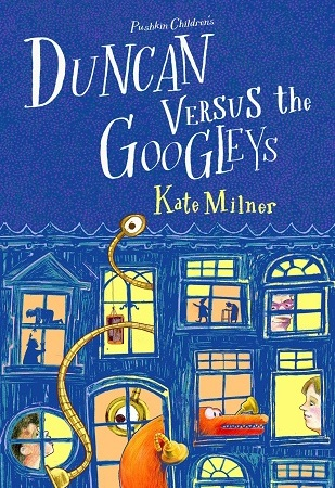 """Image: A blue building with 10 windows lit up in orange and yellow with various figures seen in them, including a long orange monster, two children, and a mean-looking old woman. Text: """"Pushkin Children's. Duncan Versus the Googleys. Kate Milner."""""""