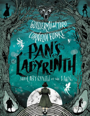 "Image: A teal background with black and grey illustrations of human and inhuman figures surrounding text that reads: ""Guillermo del Toro. Cornelia Funke. Pan's Labyrinth: The Labyrinth of the Faun."""