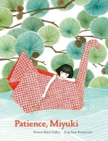 Image: A young girl with black hair rides in a red and white origami crane on top of pale blue water. Behind her are branches with tufts of leaves in varying shades of green. Text: Patience, Miyuki. Roxane Marie Galliez. Seng Soun Ratanavanh.