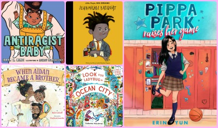 Image: A collage of book covers. Clockwise from top left: Antiracist Baby, Jean-Michel Basquiat, Pippa Park Raises Her Game, Look for Ladybug in Ocean City, and When Aidan Became a Brother.