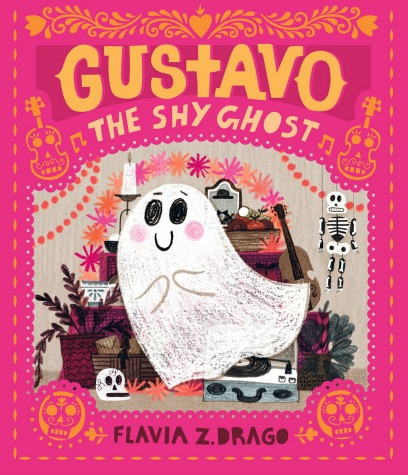 "Image: A smiling white ghost floats in front of a group of objects including a basket of fruit, a potted plant, a candle, a record player, and a violin. Pink and orange filigree borders the image. Text: ""Gustavo, the Shy Ghost. Flavia Z. Drago."""