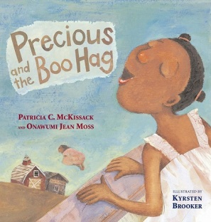 "Image: A young girl with brown skin and dark brown hair sings with her eyes closed as a figure in the background flies away. Text: ""Precious and the Boo Hag. Patricia C. McKissack and Onawumi Jean Moss. Illustrated by Kyrsten Brooker."""