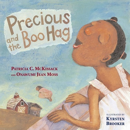 """Image: A young girl with brown skin and dark brown hair sings with her eyes closed as a figure in the background flies away. Text: """"Precious and the Boo Hag. Patricia C. McKissack and Onawumi Jean Moss. Illustrated by Kyrsten Brooker."""""""