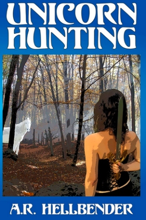 "Image: A person stands with their back to the viewer, hiding a large blade behind their back. They face a white unicorn in a forest. Text: ""Unicorn Hunting. A.R. Hellbender."""